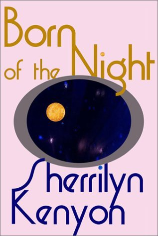 Born of the Night by Sherrilyn Kenyon