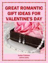 Great Romantic Gift Ideas for Valentine's Day (Holiday Entertaining)