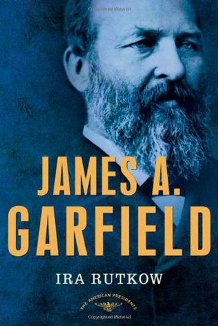 James A. Garfield by Ira Rutkow