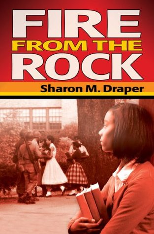 Fire from the Rock by Sharon M. Draper