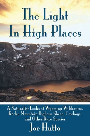 The Light In High Places by Joe Hutto