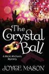 The Crystal Ball by Joyce Mason