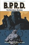 B.P.R.D., Vol. 6: The Universal Machine (B.P.R.D., #6)