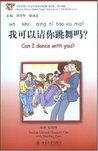 Chinese Breeze Graded Reader Series: Level 1: 300 Word Level: 我可以请你跳舞吗?: Wǒ kěyǐ qǐng nǐ tiàowǔ ma?: Can I Dance With You?