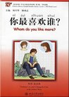 Chinese Breeze Graded Reader Series: Level 1: 300 Word Level: 你最喜欢谁?: Nǐ zuì xǐhuan shuí?: Whom Do You Like More?