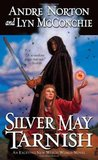Silver May Tarnish by Andre Norton