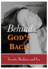 Behind God's Back: Secrets, Shadows, and Sex