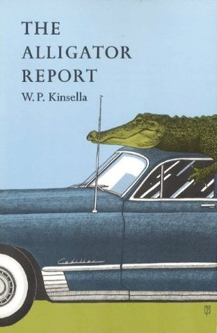 The Alligator Report by W.P. Kinsella