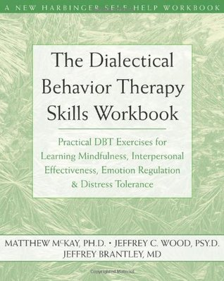The Dialectical Behavior Therapy Workbook by Matthew McKay