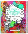 Creative Doodling & Beyond Inspirational Journal: Inspiring prompts and colorful artwork to spark your creativity!