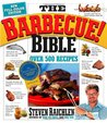 The Barbecue! Bible by Steven Raichlen