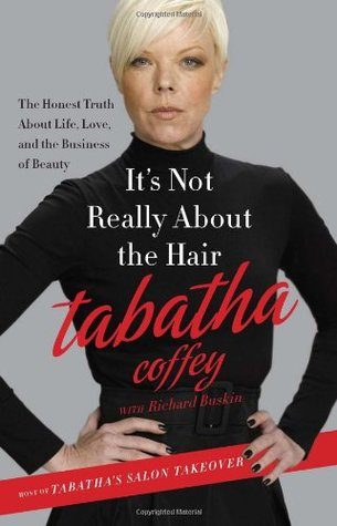 It's Not Really about the Hair by Tabatha Coffey