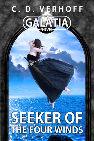 Seeker of the Four Winds by C.D. Verhoff
