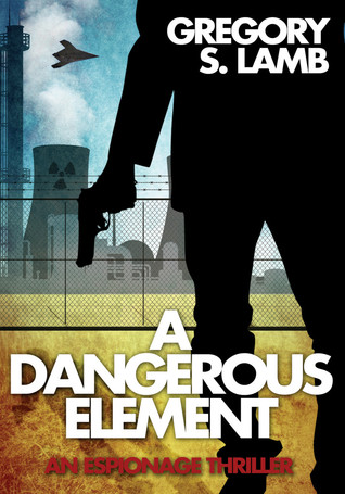 A Dangerous Element by Gregory S. Lamb