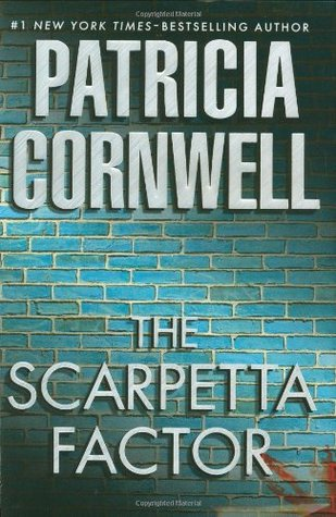 The Scarpetta Factor by Patricia Cornwell