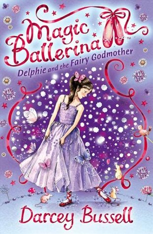 Delphie and the Fairy Godmother by Darcey Bussell