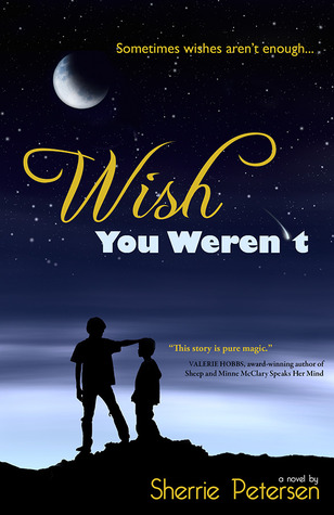 Wish You Weren't by Sherrie  Petersen