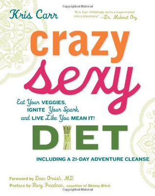 Crazy Sexy Diet by Kris Carr