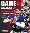 Game Changers: Buffalo Bills: The Greatest Plays in Buffalo Bills Football History