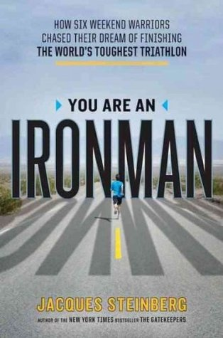 You Are an Ironman by Jacques Steinberg