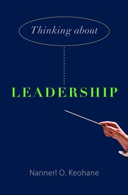 Thinking about Leadership by Nannerl O. Keohane