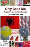 Only Bees Die by Robert Keller