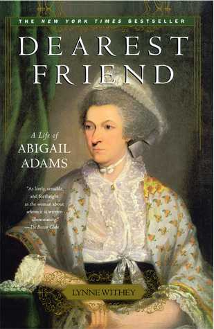 Dearest Friend: A Life of Abigail Adams