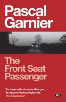 The Front Seat Passenger by Pascal Garnier