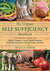 The Ultimate Self-Sufficiency Handbook: A Complete Guide to Baking, Carpentry, Crafts, Organic Gardening, Preserving Your Harvest, Raising Animals, and More
