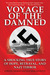 Voyage of the Damned: A Shocking True Story of Hope, Betrayal & Nazi Terror