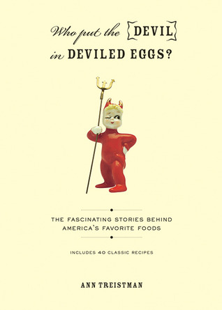 Who Put the Devil in Deviled Eggs? by Ann Treistman