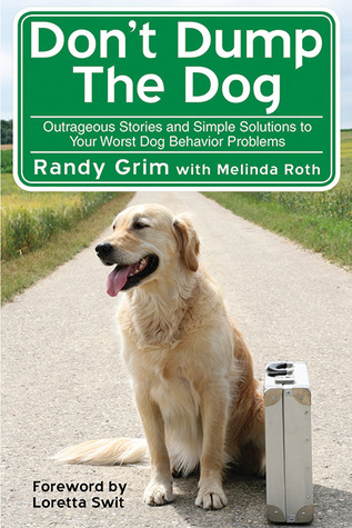 Don't Dump the Dog by Randy Grim