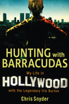 Hunting with Barracudas: My Life in Hollywood with the Legendary Iris Burton