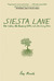Siesta Lane: A Year Unplugged, or, The Good Intentions of Ten People, Two Cats, One Old Dog, Eight Acres, One Telephone, Three Cars, and Twenty Miles to the Nearest Town