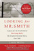 Looking for Mr. Smith: The Quest for the Truth Behind The Long Walk, the Greatest Survival Story Ever Told.