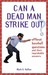 Can a Dead Man Strike Out?: Offbeat Baseball Questions and Their Improbable Answers