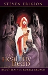 The Healthy Dead (The Tales of Bauchelain and Korbal Broach #2)