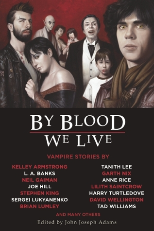 By Blood We Live by John Joseph Adams