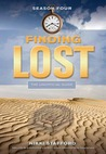 Finding Lost: Season Four: The Unofficial Guide