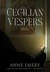 Cecilian Vespers by Anne  Emery