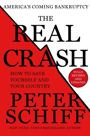 The Real Crash (Fully Revised and Updated): America's Coming Bankruptcy---How to Save Yourself and Your Country
