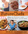 FutureChefs: Recipes by Tomorrow's Cooks Across the Nation and Across the World