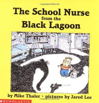 The School Nurse from the Black Lagoon (Black Lagoon, #4)