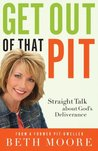 Get Out of That Pit!: Straight Talk about God's Deliverance