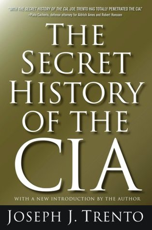 The Secret History of the CIA by Joseph J. Trento
