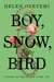 Boy, Snow, Bird: ...
