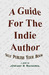 A Guide For The Indie Author by Edward Hackemer