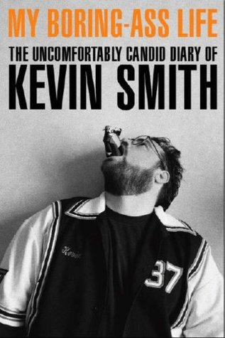 My Boring-Ass Life by Kevin Smith