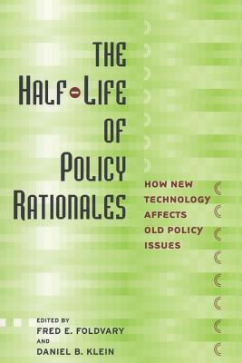 The Half-Life of Policy Rationales by Fred E. Foldvary