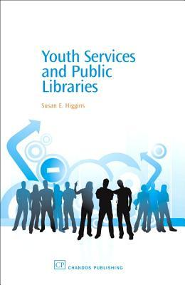 Youth Services and Public Libraries by Susan E. Higgins